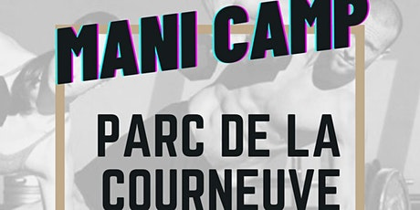 Mani Camp - Bootcamp au Parc Departemental Georges-Valbon (Courneuve) billets