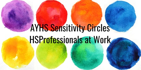Highly Sensitive Professionals at Work Circle - 5 Week  Series tickets