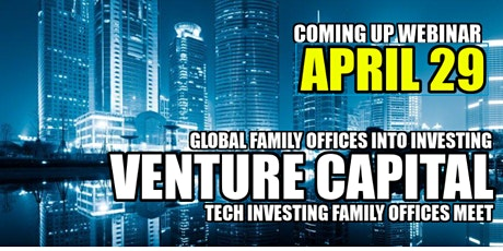 Global Family Offices into Venture Capital Investing - Trends 2021 tickets
