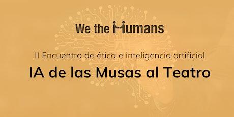 Inteligencia Artificial, de las Musas al Teatro entradas