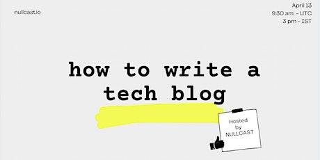 How to write a good tech blog tickets