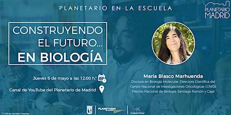 PLANETARIO EN LA ESCUELA. CONSTRUYENDO EL FUTURO... EN BIOLOGÍA entradas