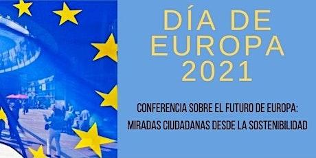 Día de Europa 2021: por una Europa sostenible y de futuro. bilhetes