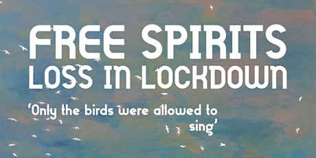 Free Spirits: Loss in Lockdown - an exhibition of art and poetry tickets