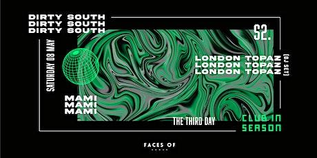 Club In Season S2. Dirty South & London Topaz (DJ Set) tickets