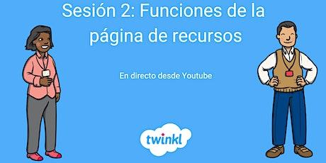 Sesión 2: Aprendiendo a usar Twinkl - Funciones de la página de recursos tickets