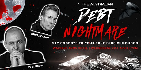 The Australian Debt Nightmare - Say Goodbye To Your True Blue Childhood tickets