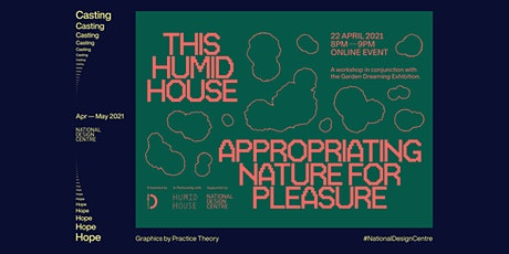 This Humid House: Appropriating Nature For Pleasure tickets