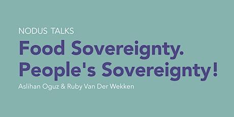NODUS TALKS Food Sovereignty. People's Sovereignty! tickets