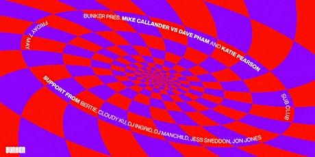 Bunker presents Mike Callander vs Dave Pham & Katie Pearson tickets