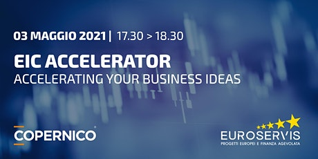 Obiettivo EU | EIC Accelerator: Boost your business idea with EU funds tickets