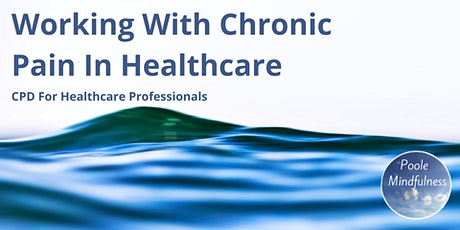 Working With Chronic Pain In Healthcare tickets