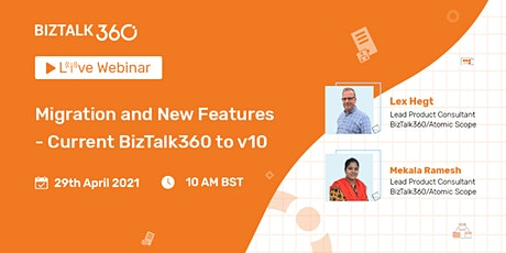 FREE Webinar: Migration and New Features – Current BizTalk360 to v10 Tickets