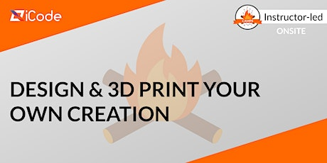 Design & 3D Print Your Own Creation (Ages 11-18) tickets