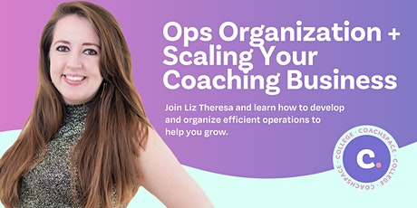 Operations Organization + Scaling Your Coaching Business tickets