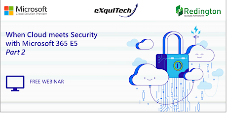 When Cloud meets Security with Microsoft 365 E5 - Part 2 tickets