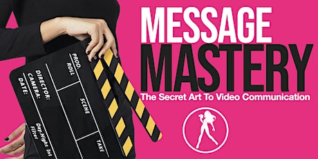 MESSAGE MASTERY - Video Workshop in Brisbane tickets