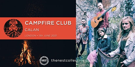 Campfire Club London: Calan tickets