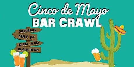 Scottsdale Cinco de Mayo Bar Crawl in Old Town - Bar Crawl de Mayo tickets