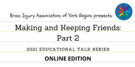 Making and Keeping Friends (Part 2) - 2021 BIAYR Educational Talk Series tickets