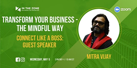 Transform Your Business the Mindful Way by Mitra Vijay tickets