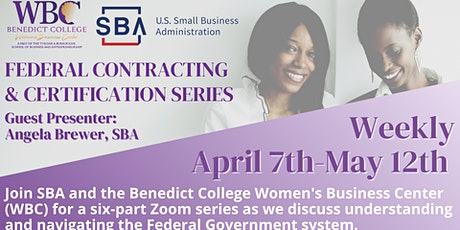 Federal Contracting and Certification with SBA and  Benedict College WBC tickets