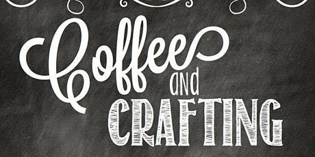 Coffee and Crafting tickets