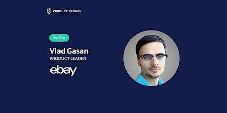 Webinar: How to Find Your 1st Product Management Job by eBay Product Leader tickets
