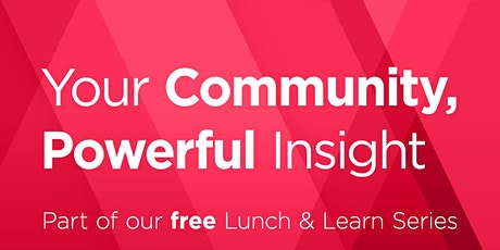 Lunch & Learn: Your Community, Powerful Insight tickets