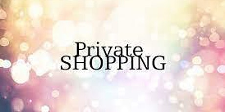 Private shopping tickets