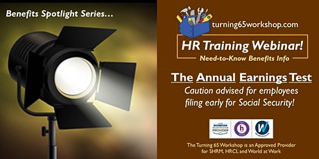 Spotlight Training Series: The Social Security Annual Earnings Test. tickets