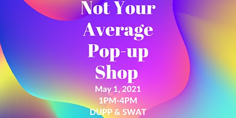 Not Your Average Pop-up Shop tickets