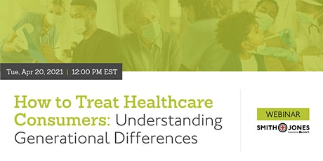 How to Treat Healthcare Consumers:  Understanding Generational Differences tickets
