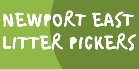 Newport East Litter Pickers - May 2021 Clean Up tickets
