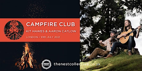 Campfire Club London: Kit Hawes & Aaron Catlow tickets