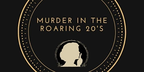 Murder In The Roaring 20's tickets