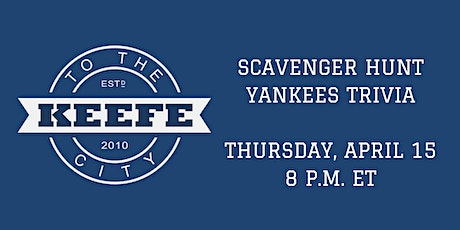 Keefe To The City Yankees Scavenger Hunt Trivia entradas