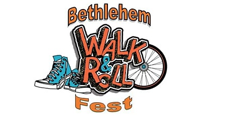 Bethlehem Walk & Roll Fest   Saturday May 22, 2021 from10:00 am to 1:00 pm tickets