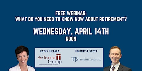 Free Webinar: What do you need to know now about retirement? tickets
