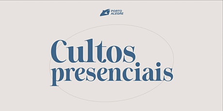 CULTOS PRESENCIAIS DOMINGO 11/04 ingressos