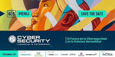 Cybersecurity Financial & Government | Perú 2021 tickets