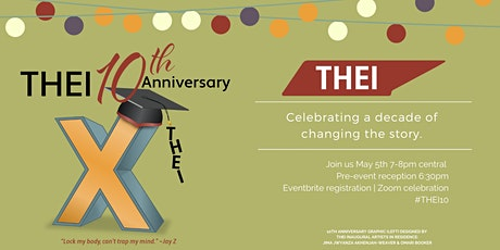 A Decade of Changing the Story: THEI's 10th Anniversary Celebration tickets