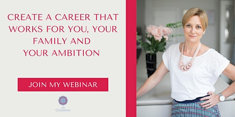 Create a career that works for you, your family and your ambition tickets