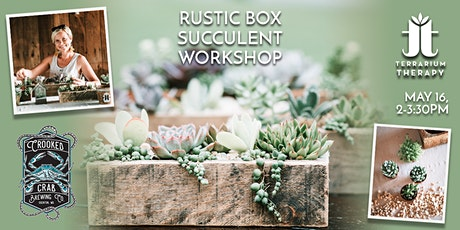 In-Person Rustic Succulent Box Workshop at Crooked Crab Brewing Co. tickets