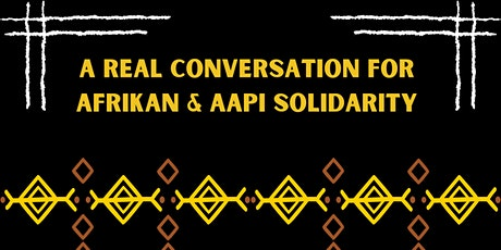 A Real Conversation for Afrikan & Asian Solidarity tickets