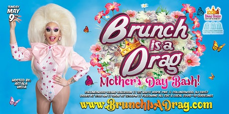 Brunch is a Drag - Mother's Day Bash! tickets