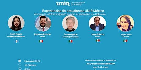 Experiencias de estudiantes de UNIR México entradas
