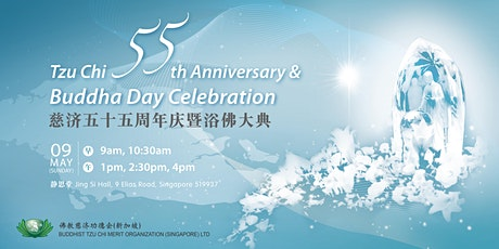 慈济55周年庆暨浴佛大典 Tzu Chi 55th Anniversary & Buddha Day Celebration tickets