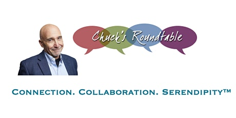 Chuck's Global Entrepreneurial  Roundtable Hosted by Chuck Goldstone tickets