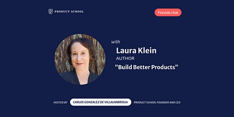 "Fireside Chat with the Author of ""Build Better Products"", Laura Klein tickets"